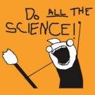 Do All The Science by anfa