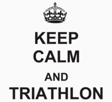 Keep Calm and Triathlon by WeRaceTogether