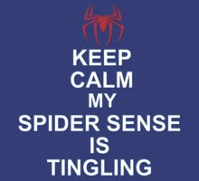 Keep Calm My Spidersense Is Tingiling by Hadam10Rose