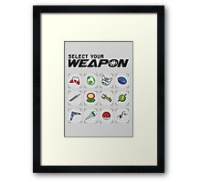 Select Your Weapon Framed Print