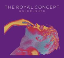 Goldrushed - The Royal Concept by alvarov90