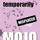 Funny Text Poster - Temporary Loss of Mojo Pink by Natalie Kinnear
