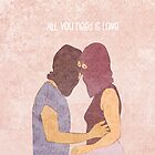 All you need is love  by Alma Perissinotti