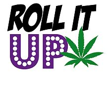 ROLL IT UP by Indayahlove