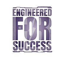 Engineered for Success Photographic Print