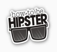 How To Be a Hipster by clubbers06