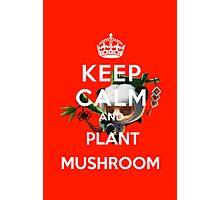Keep Calm And Plant Mushroom Teemo League of legend  Photographic Print