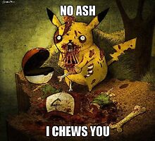 Pikachu zombie no ash choose chew you by Jujusaur