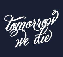 Tomorrow We Die by rydrahuang