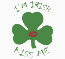 I'm Irish Kiss me  by seazerka