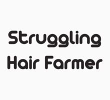 Struggling Hair Farmer by BrightDesign
