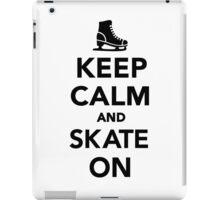 Keep calm and skate on iPad Case/Skin
