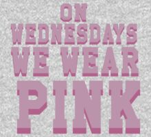 On Wednesdays, we wear pink! by dare-ingdesign
