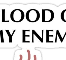 Blood of my Enemies Sticker