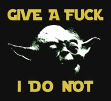 Yoda - Give a fuck, I do not 1 by Lamamelle
