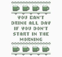 You Can't Drink All Day St Patricks Day T-Shirt by xdurango