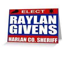 Raylan for Sheriff Greeting Card