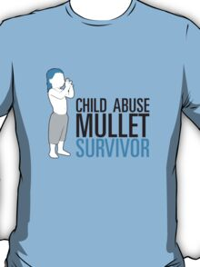 Child Abuse Mullet Survivor T-Shirt