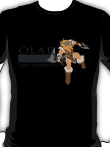 Olaf - Leave Nothing Behind! T-Shirt