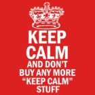 KEEP CALM CLOTHING by Mark Podger