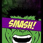 Hulk Smash! by fletchboogie
