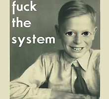 boy fuck the system  by darrr