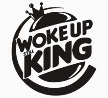 Woke Up Still King by lerogber