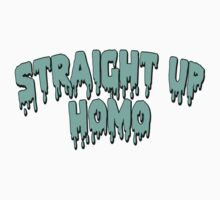 STRAIGHT UP HOMO by sofetch