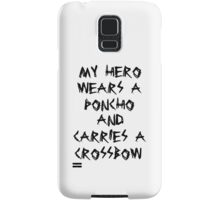 My Hero Wears a Poncho and Carries a Crossbow Samsung Galaxy Case/Skin