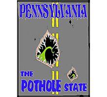 Pennsylvania the Pothole State Photographic Print