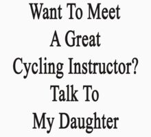 Want To Meet A Great Cycling Instructor? Talk To My Daughter by supernova23
