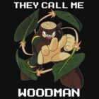 They call me Woodman (v2) by mikeAguy1