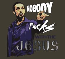 Big Lebowski, Nobody Fucks with the Jesus.  by SoftSocks