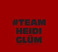#Team Heidi Glüm Phone Case by OliviaAlice