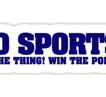 Go sports! Do the thing! Win the points! Sticker