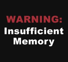 WARNING : Insufficient Memory  by BrightDesign