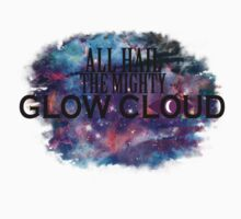 All Hail The Mighty Glow Cloud by RennHarper