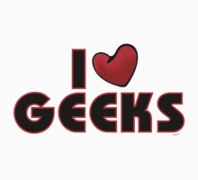 I Love Geeks by supernate77