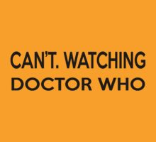Gotta Cancel My Plans Because I'm Watching Doctor Who by DeathByPancake