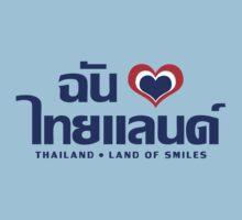 I Heart (Love) Thailand ~ Chan Rak Thailand by iloveisaan