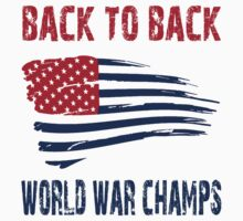 back to back world war champs by bestbrothers