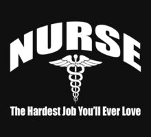 New For Nurses - The Hardest Job You'll Love by onyxdesigns