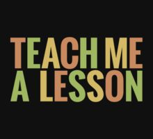 Teach me a lesson by e2productions