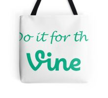 """""""Do it for the Vine"""" Tote Bag"""