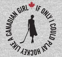 Hockey like a Canadian Girl by Reyn Soffe