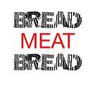 Bread Meat Bread by Sean Rogers