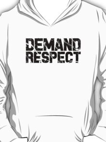 Demand Respect - Scratch Black T-Shirt