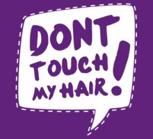 Don´t touch my hair by Sofia Black
