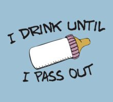I .drink until I pass out by digerati