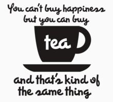 You can't buy happiness but you can buy tea by Boogiemonst